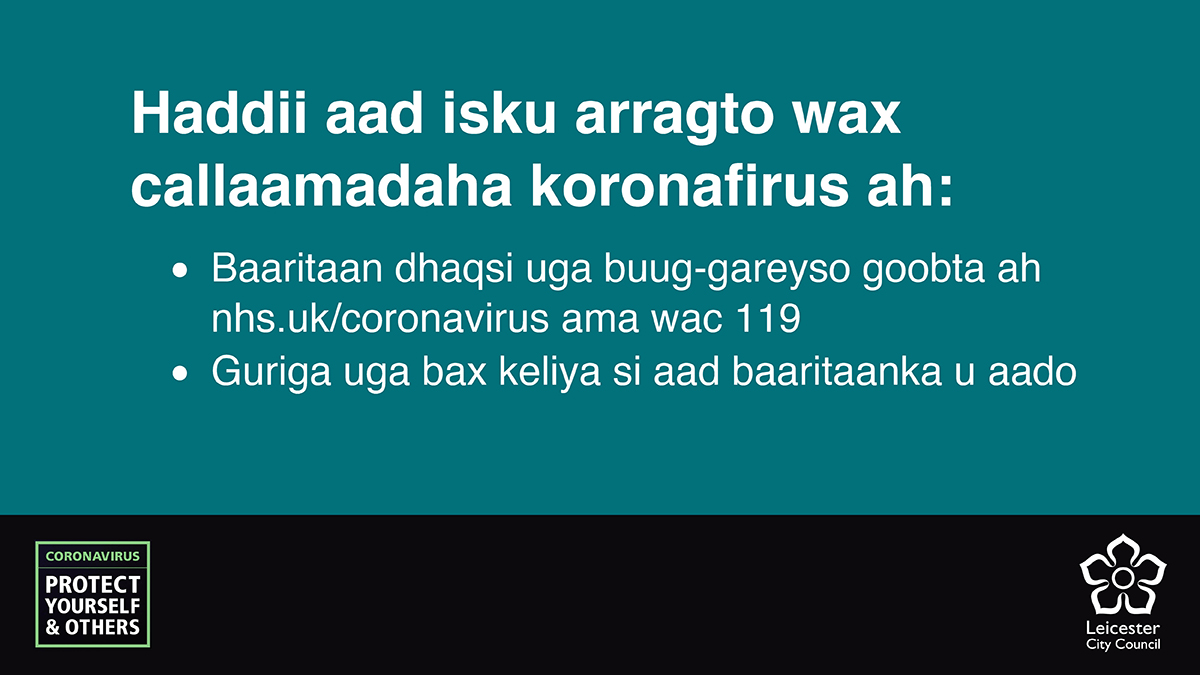 Somali for: If you have symptoms of coronavirus: Book a test immediately at nhs.uk/coronavirus or call 119. Only leave home to go for your test