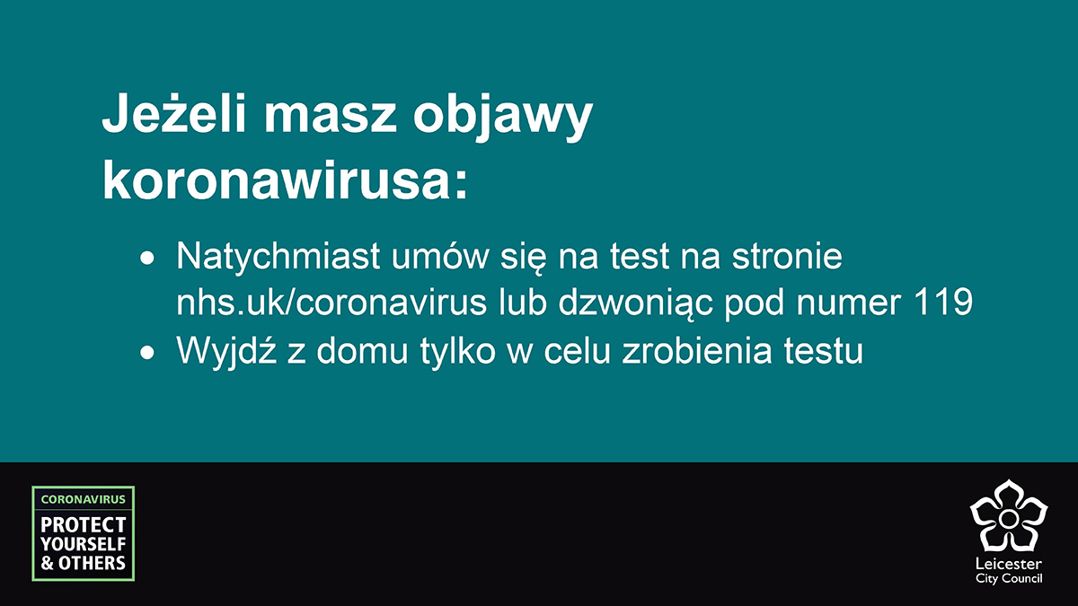 Polish for: If you have symptoms of coronavirus: Book a test immediately at nhs.uk/coronavirus or call 119. Only leave home to go for your test